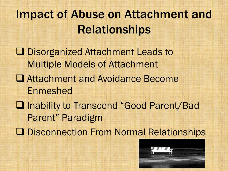 Impact of Abuse on Attachment and Relationships