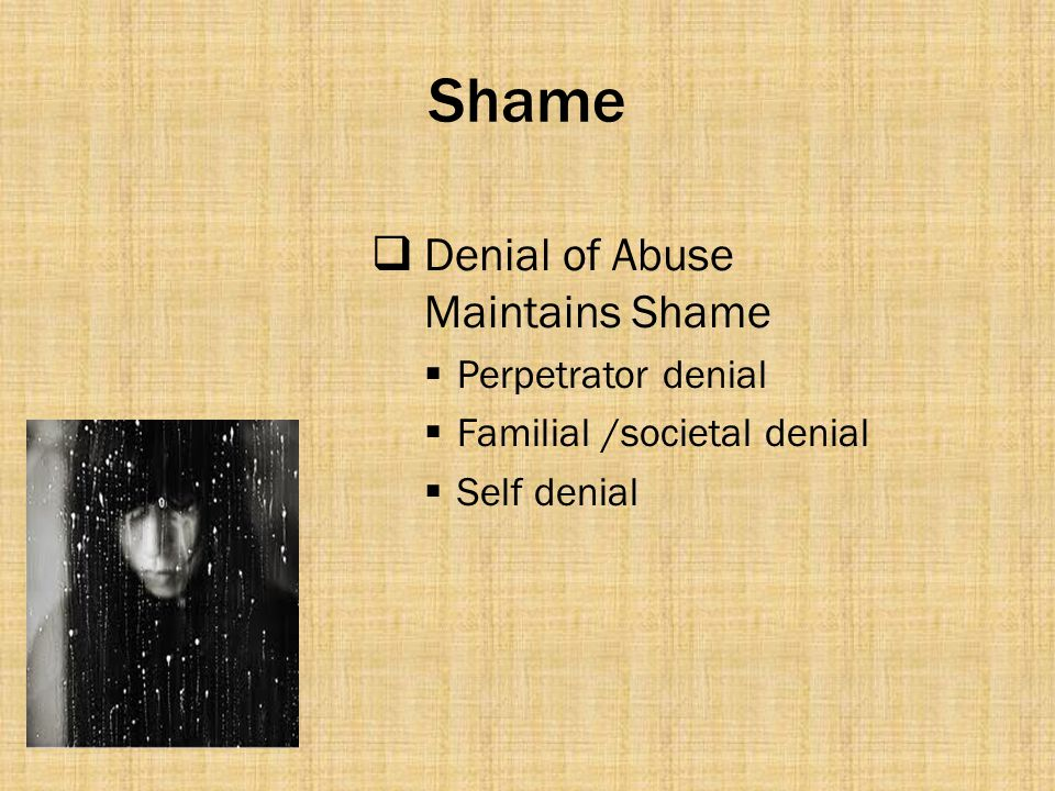 Shame Denial of Abuse Maintains Shame Perpetrator denial