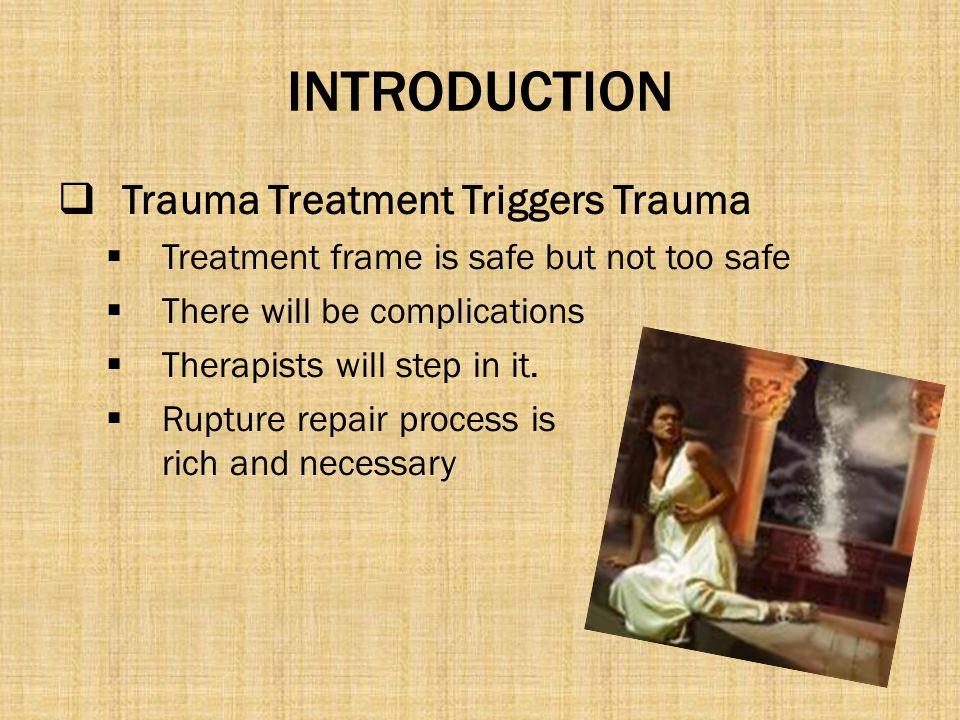 INTRODUCTION Trauma Treatment Triggers Trauma