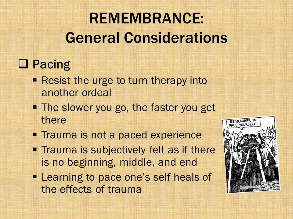 REMEMBRANCE: General Considerations