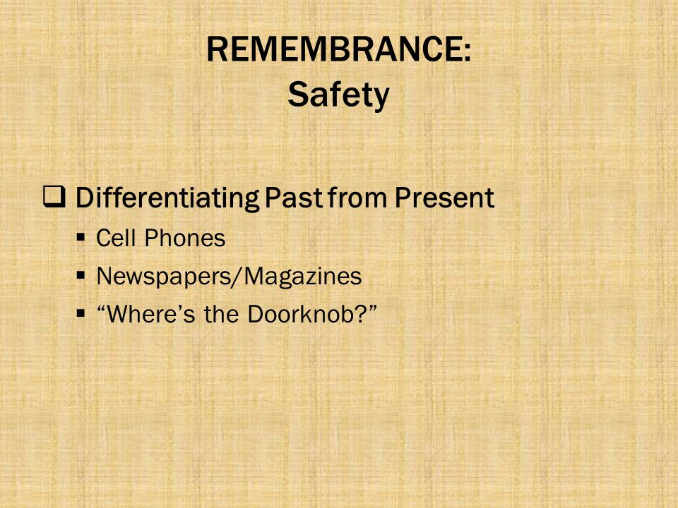 REMEMBRANCE: Safety Differentiating Past from Present Cell Phones