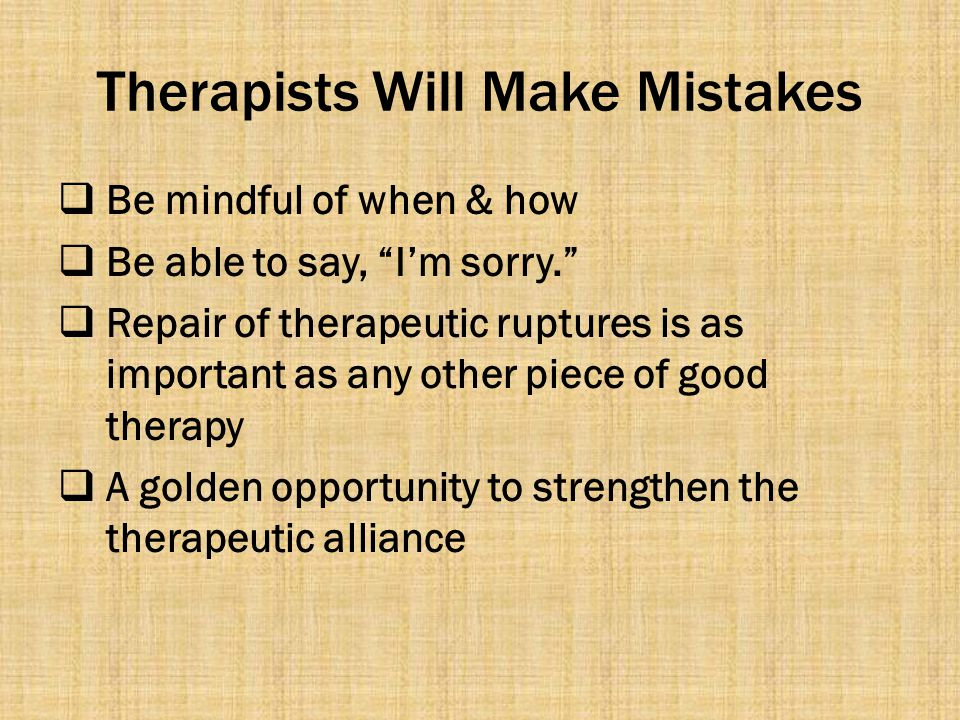 Therapists Will Make Mistakes
