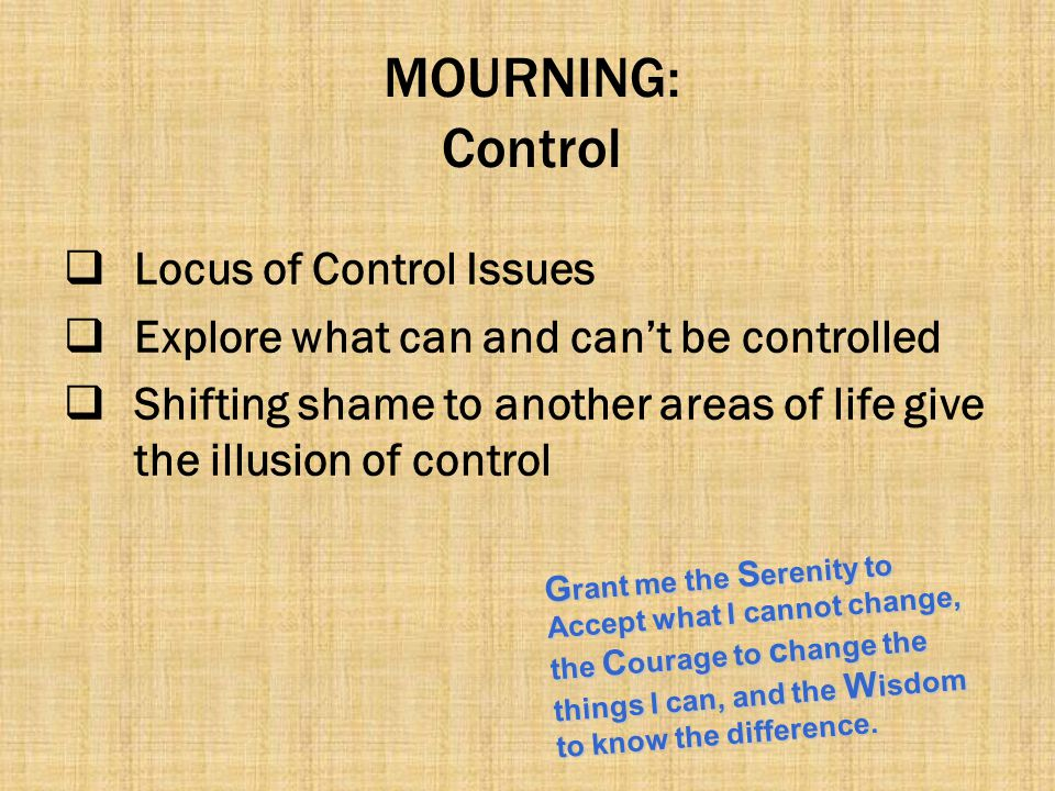 MOURNING: Control Locus of Control Issues