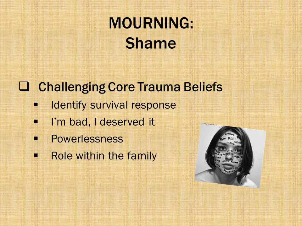 MOURNING: Shame Challenging Core Trauma Beliefs