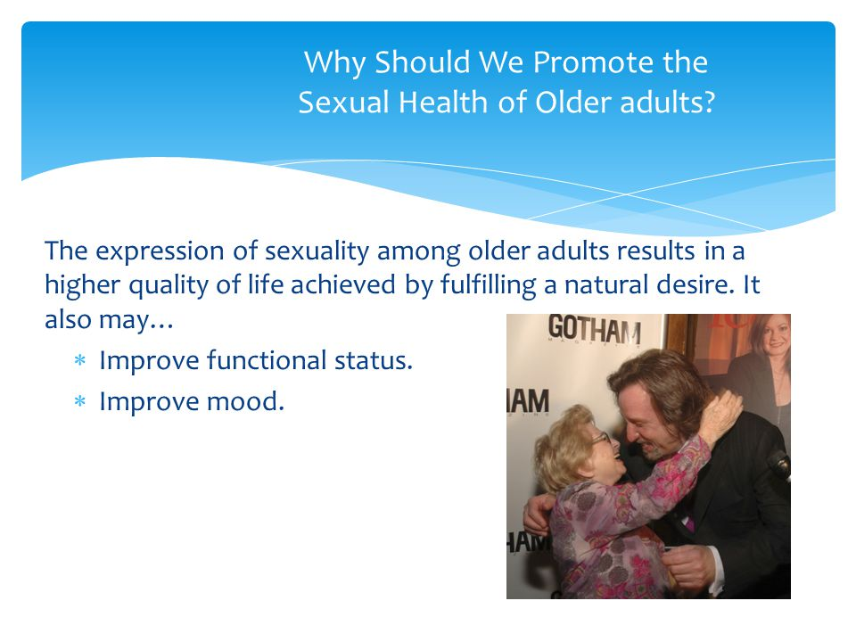 Why Should We Promote the Sexual Health of Older adults