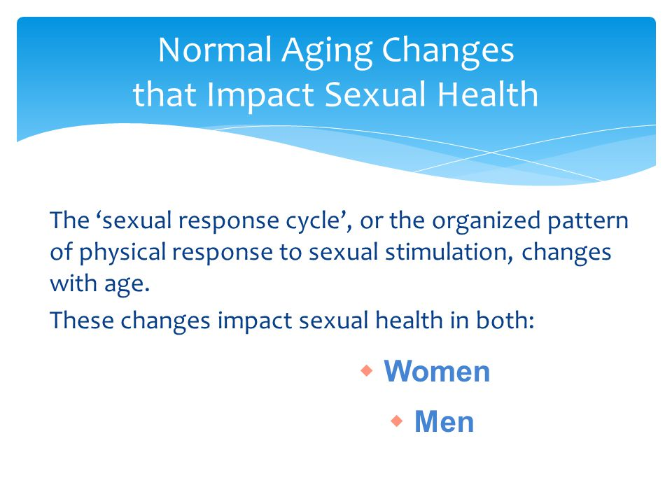 Normal Aging Changes that Impact Sexual Health