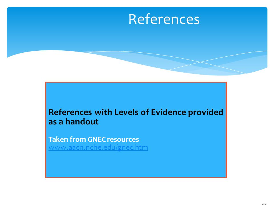 References References with Levels of Evidence provided as a handout