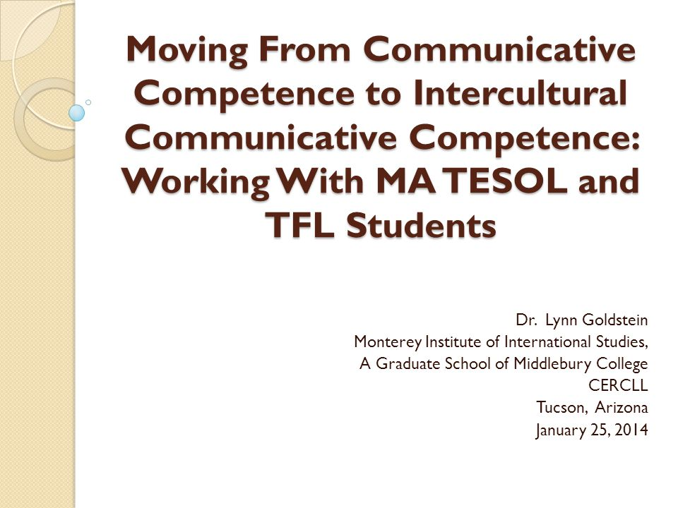 Moving From Communicative Competence to Intercultural Communicative Competence: Working With MA TESOL and TFL Students