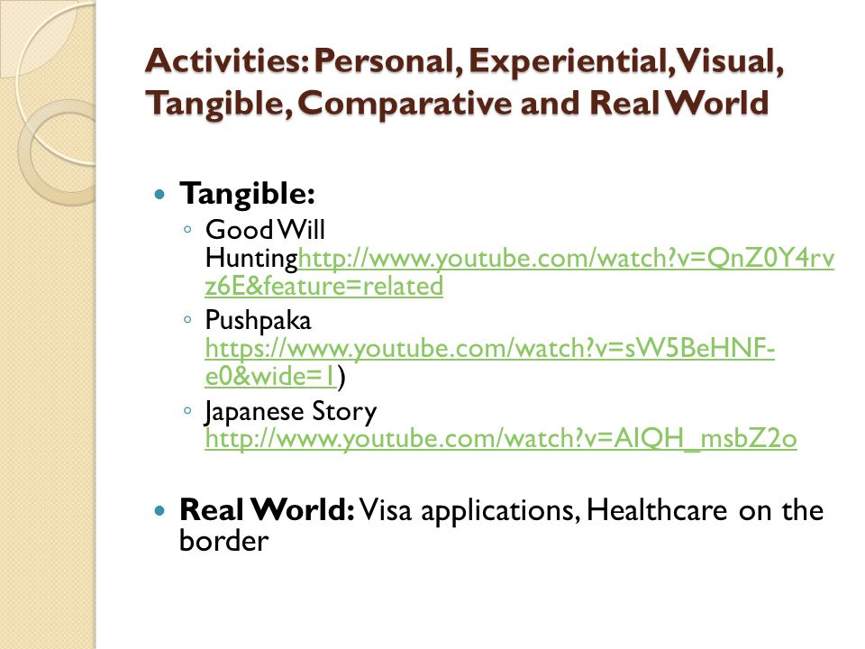 Activities: Personal, Experiential, Visual, Tangible, Comparative and Real World