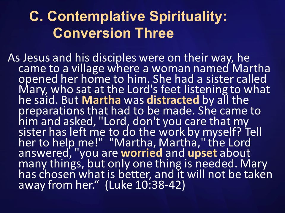 C. Contemplative Spirituality: Conversion Three