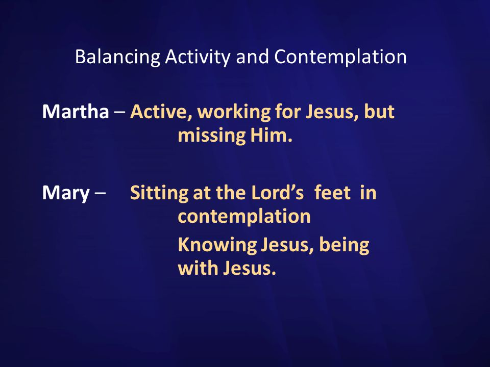 Balancing Activity and Contemplation