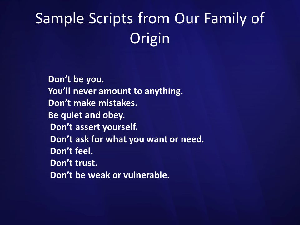 Sample Scripts from Our Family of Origin