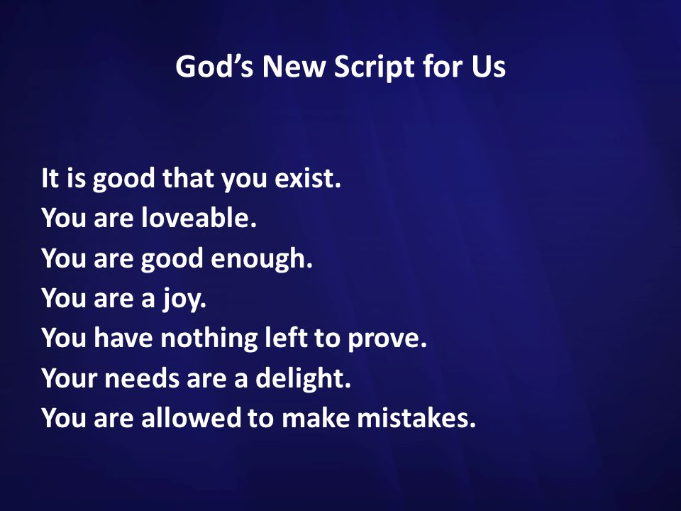 God's New Script for Us