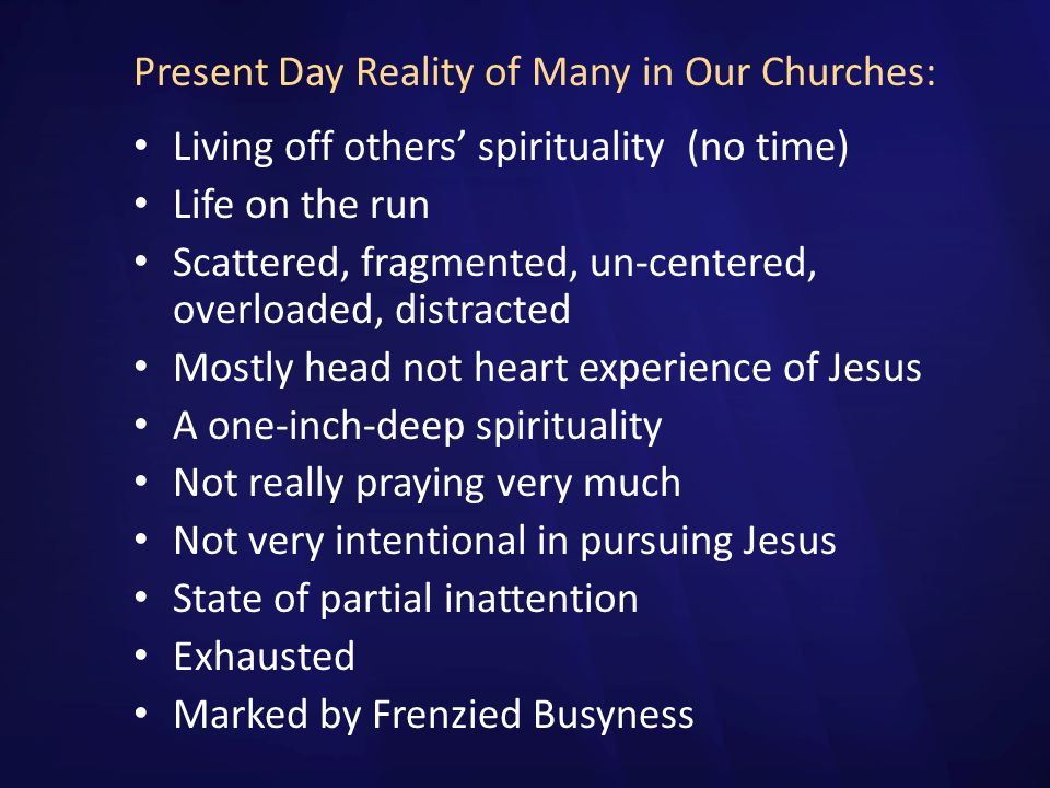 Present Day Reality of Many in Our Churches: