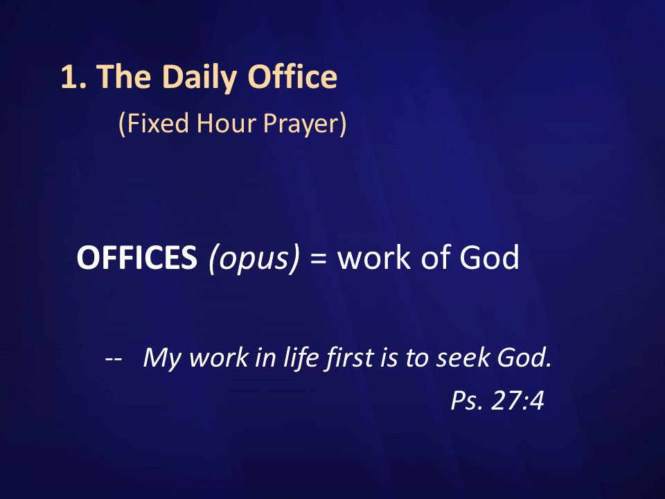OFFICES (opus) = work of God