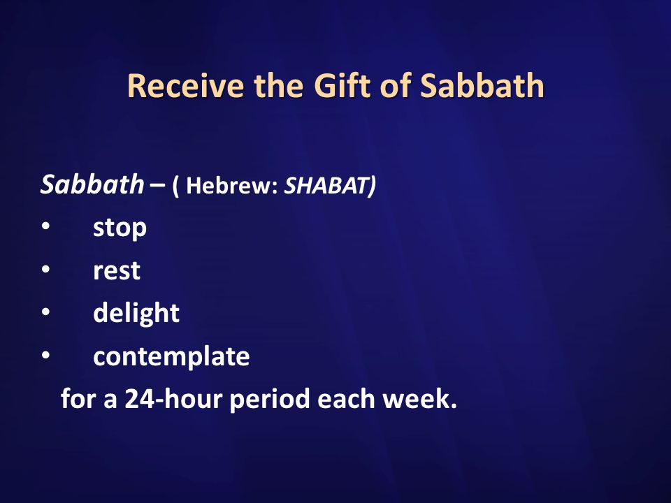 Receive the Gift of Sabbath