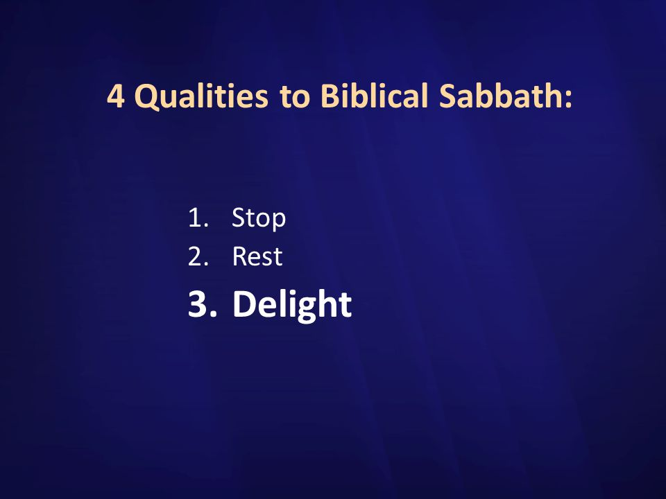 4 Qualities to Biblical Sabbath: