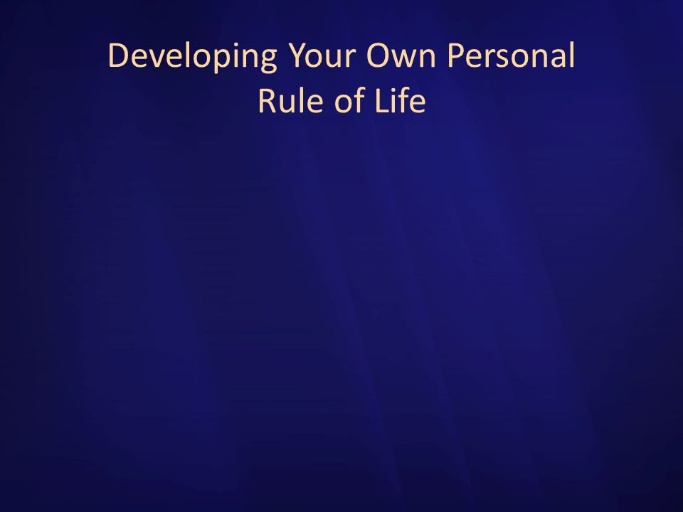 Developing Your Own Personal Rule of Life