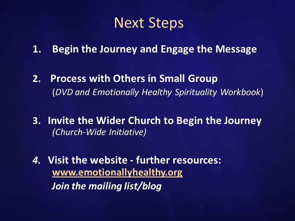 Next Steps Begin the Journey and Engage the Message