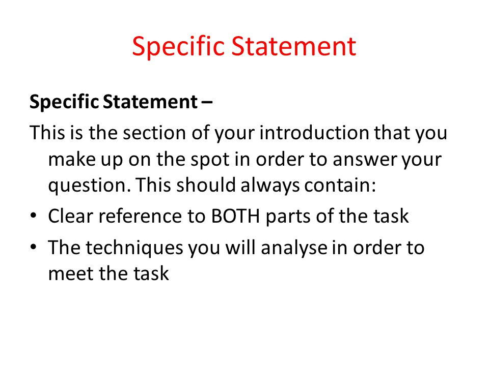 Specific Statement Specific Statement –
