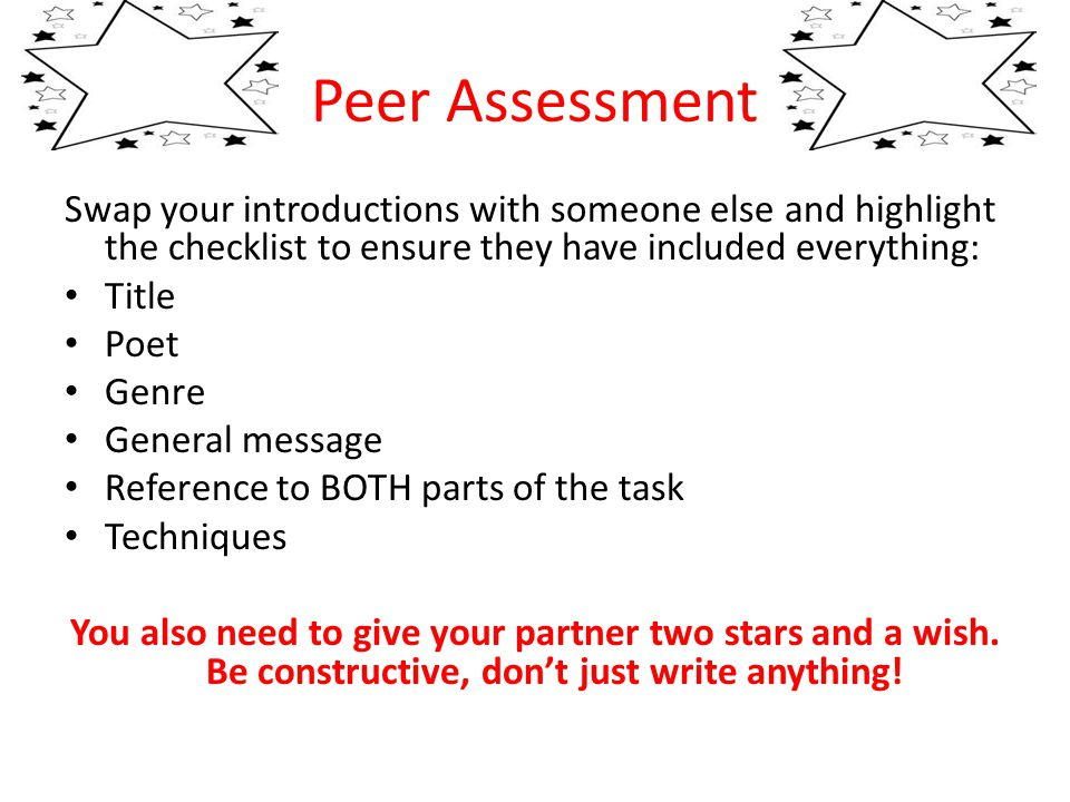 Peer Assessment Swap your introductions with someone else and highlight the checklist to ensure they have included everything: