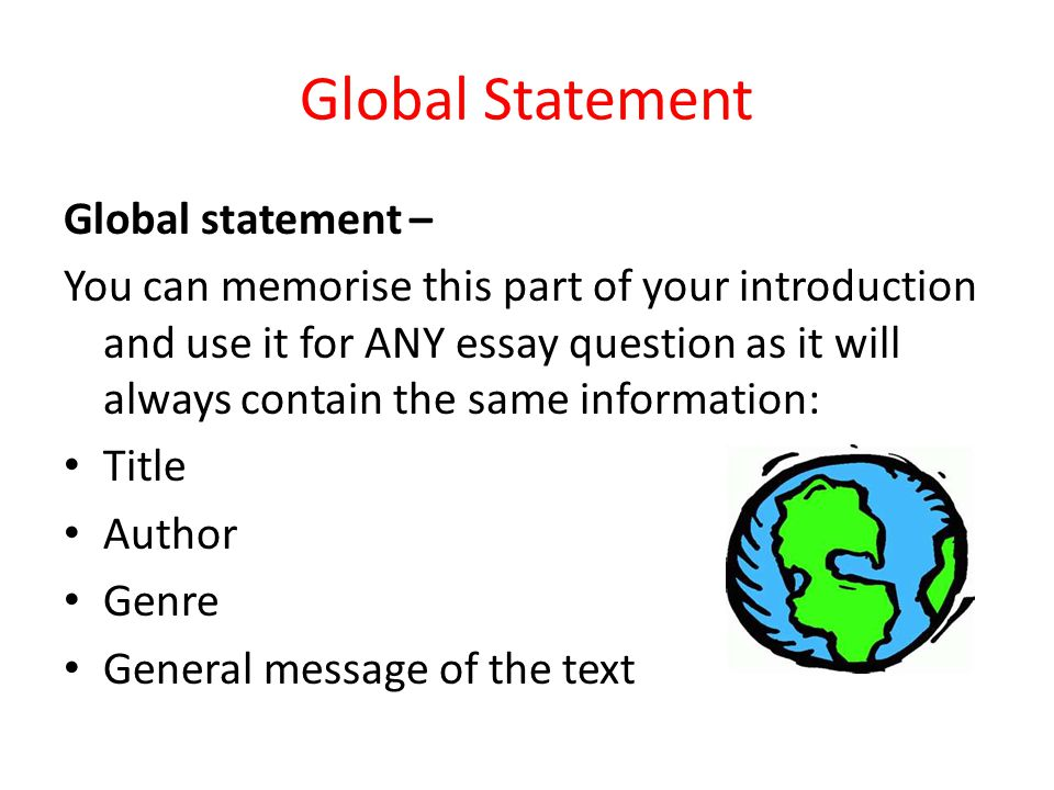 Global Statement Global statement –