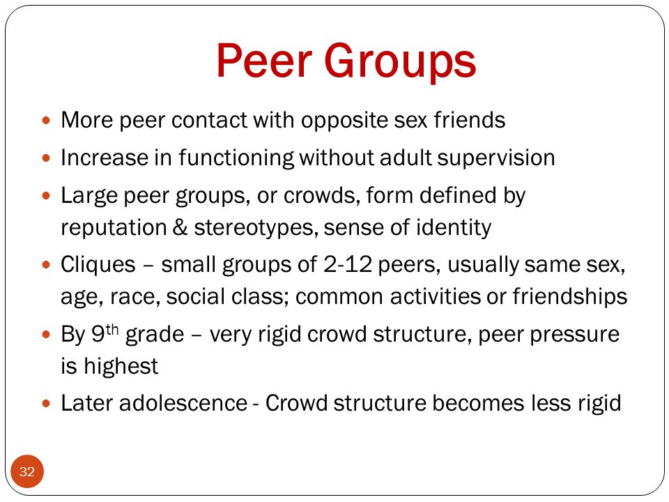 Peer Groups More peer contact with opposite sex friends