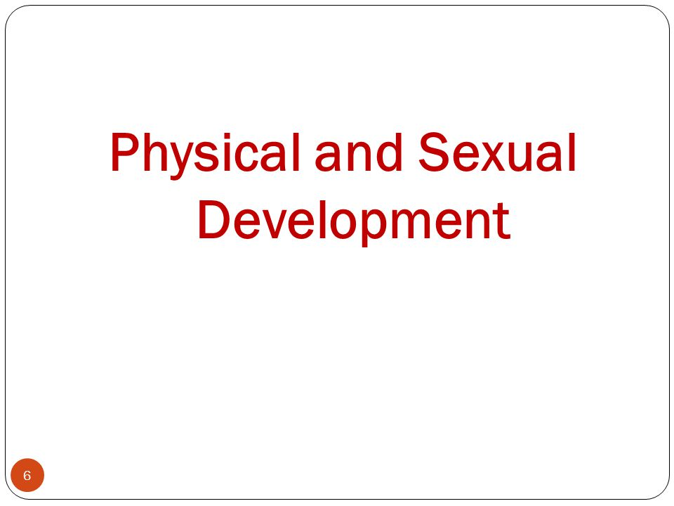 Physical and Sexual Development