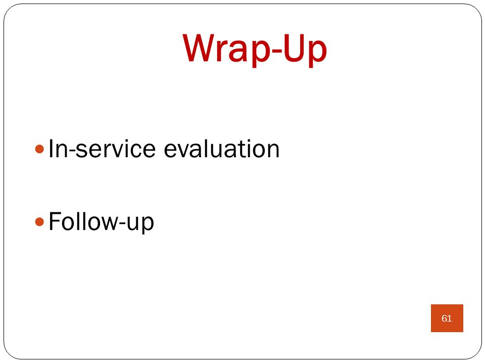 In-service evaluation Follow-up