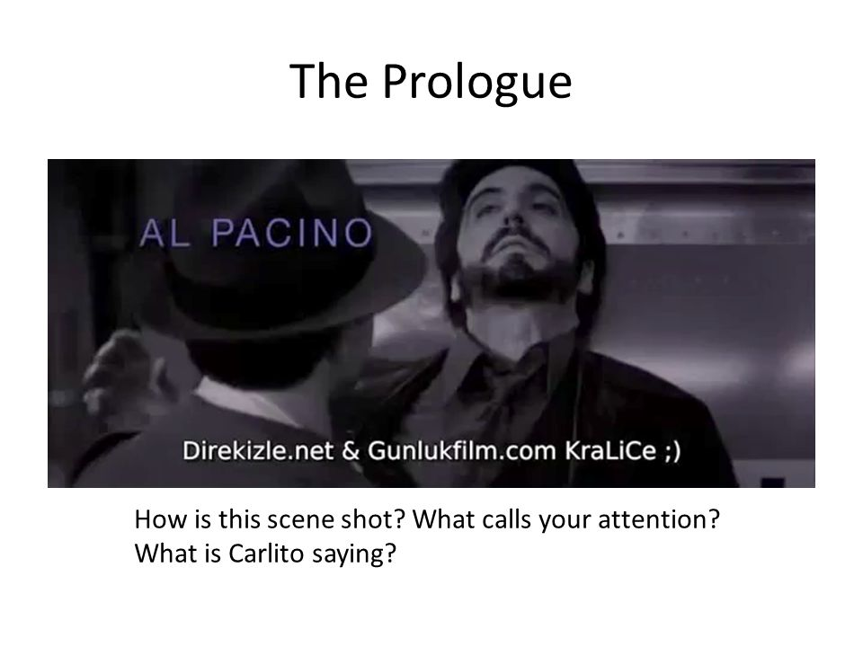 The Prologue How is this scene shot What calls your attention
