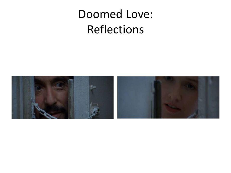 Doomed Love: Reflections