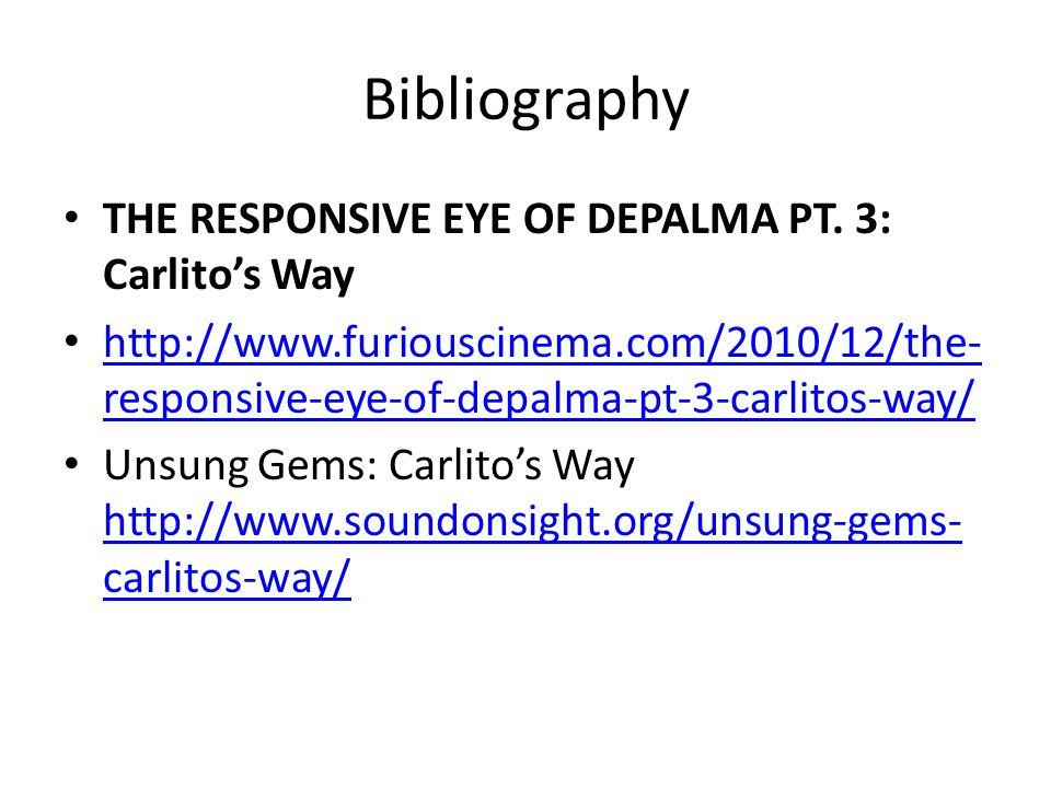 Bibliography THE RESPONSIVE EYE OF DEPALMA PT. 3: Carlito's Way