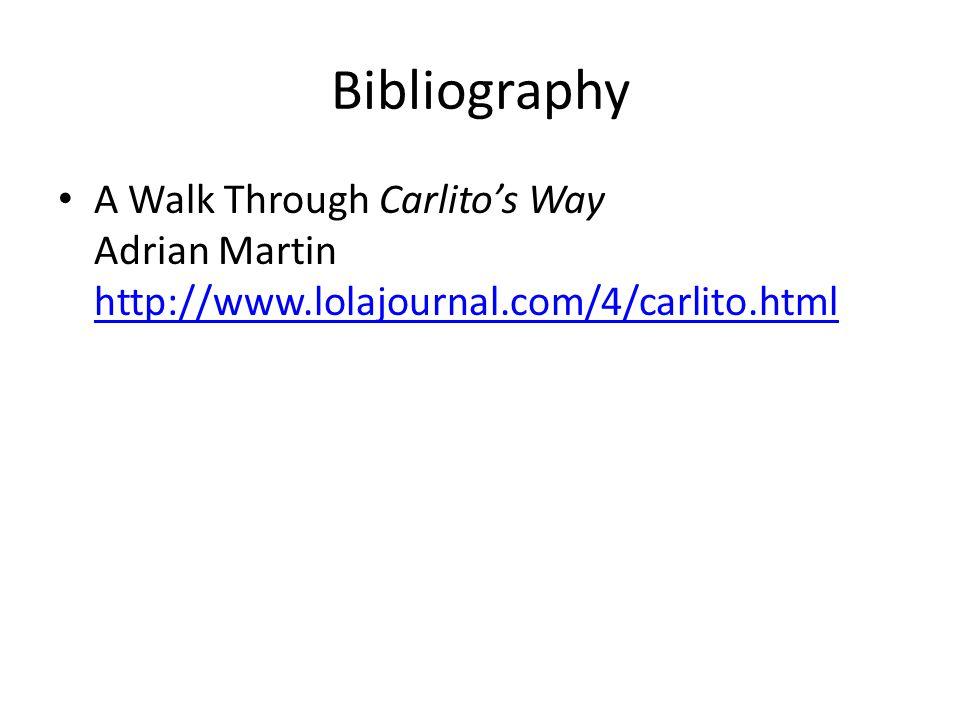 Bibliography A Walk Through Carlito's Way Adrian Martin http://www.lolajournal.com/4/carlito.html