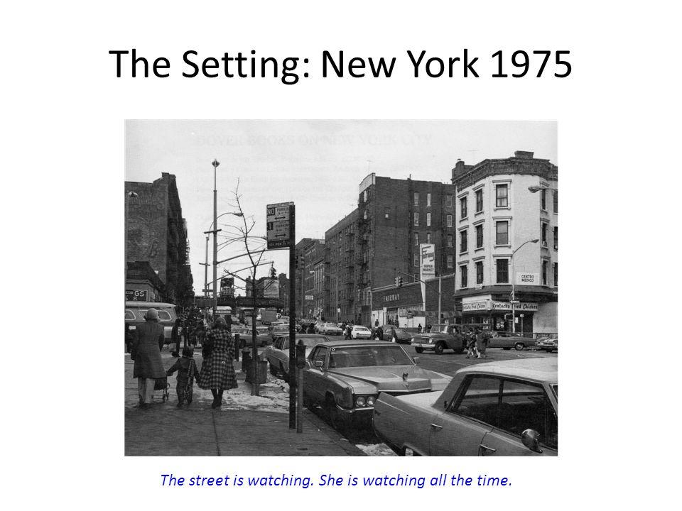 The Setting: New York 1975 116th Street in Spanish Harlem, 1975.