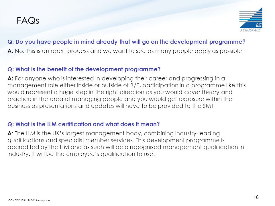 FAQs Q: Do you have people in mind already that will go on the development programme