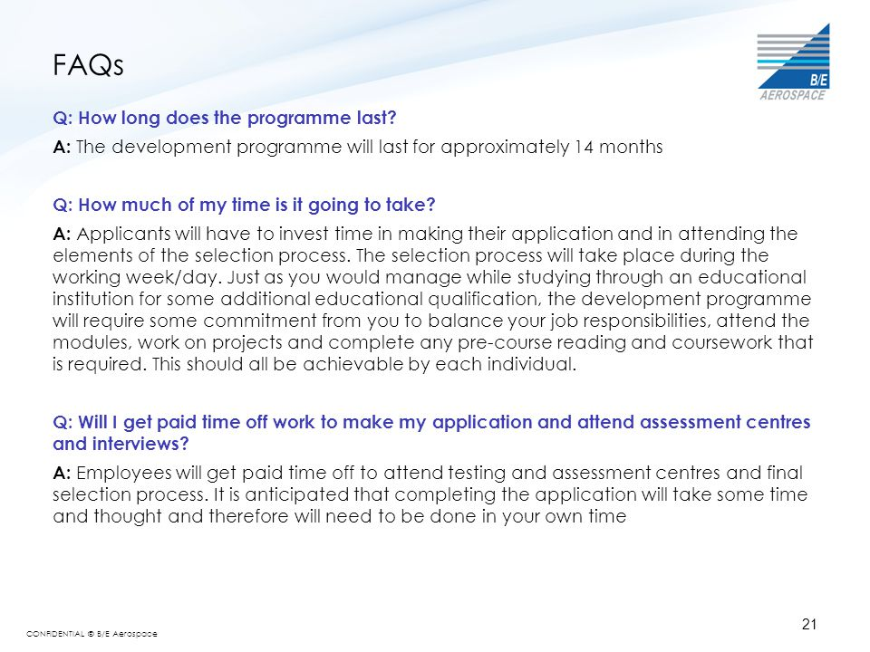 FAQs Q: How long does the programme last