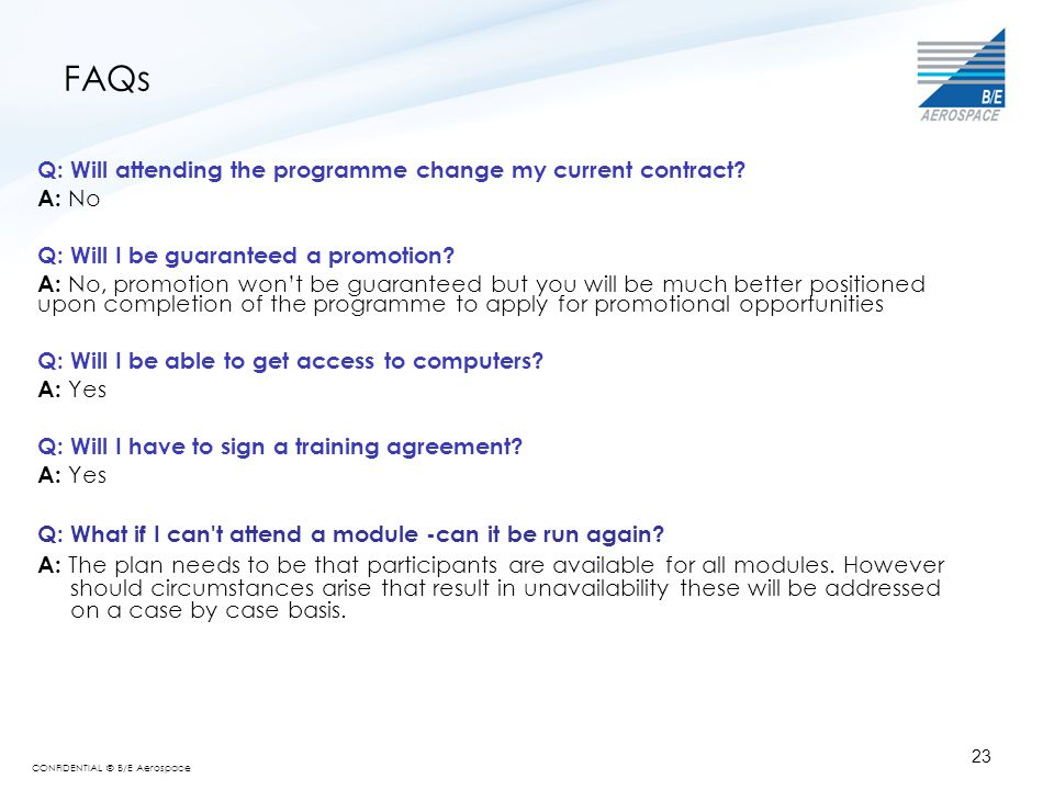 FAQs Q: Will attending the programme change my current contract A: No