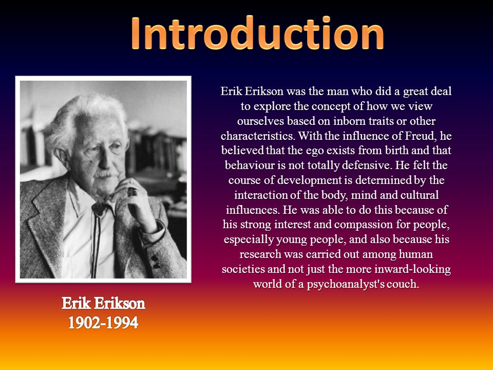 Introduction Erik Erikson 1902-1994