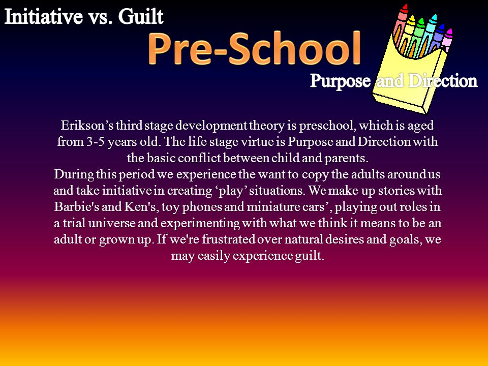 Pre-School Initiative vs. Guilt Purpose and Direction