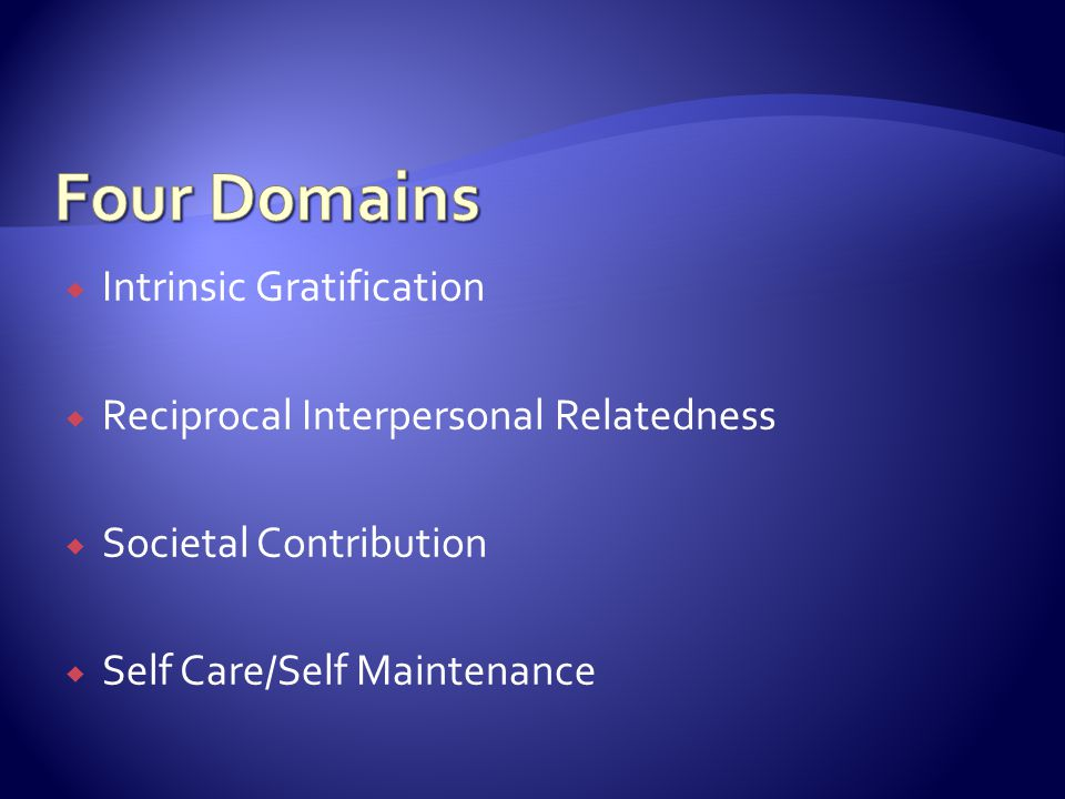 Four Domains Intrinsic Gratification