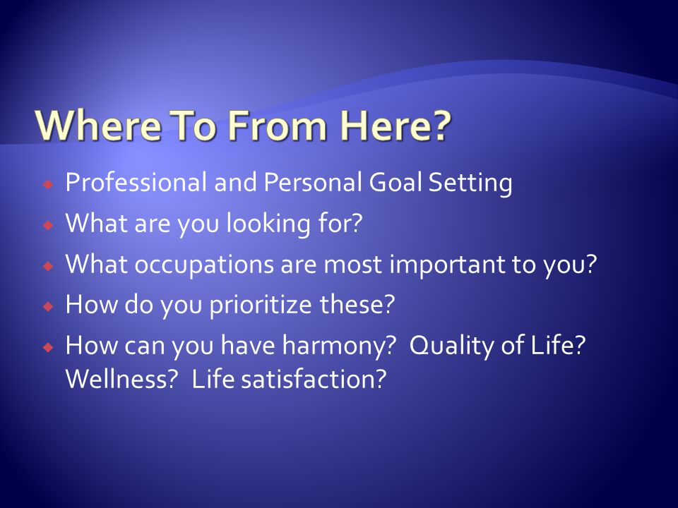 Where To From Here Professional and Personal Goal Setting