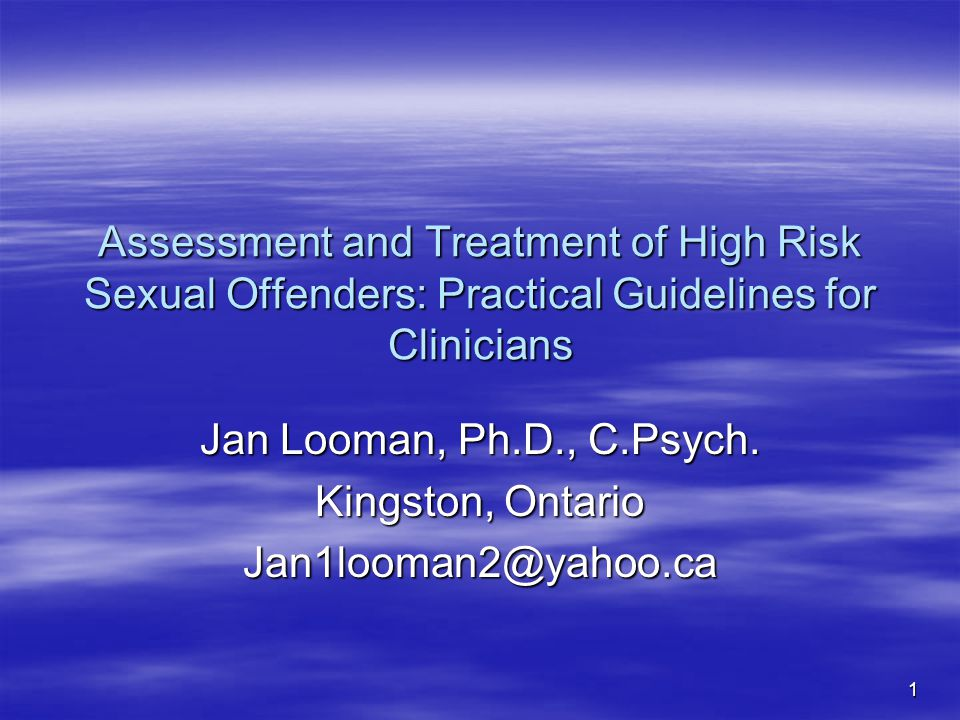 Jan Looman, Ph.D., C.Psych. Kingston, Ontario Jan1looman2@yahoo.ca