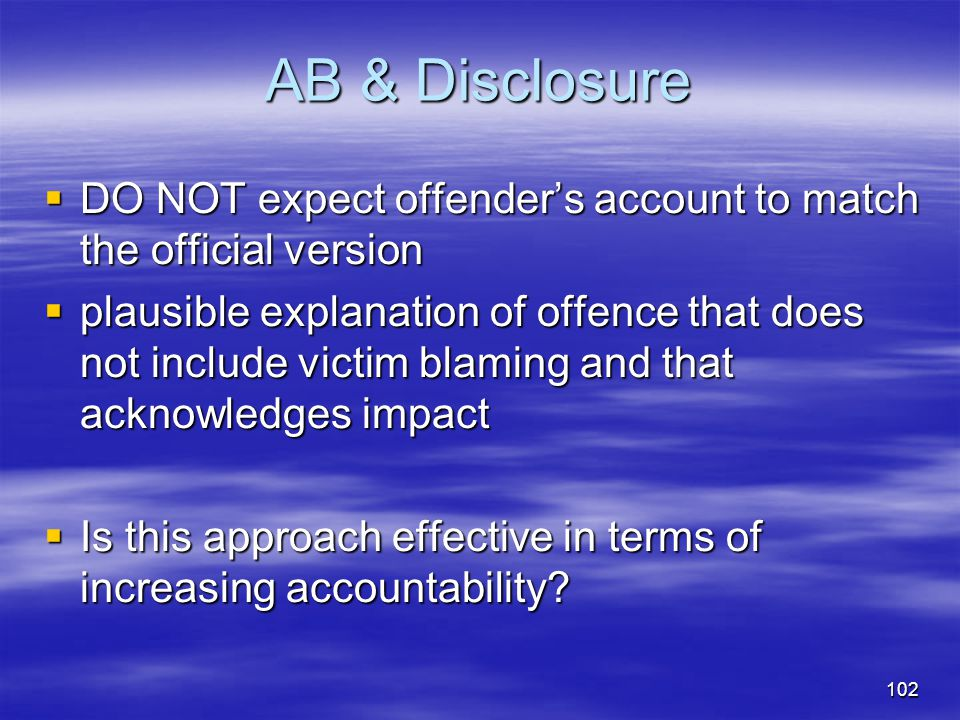 AB & Disclosure DO NOT expect offender's account to match the official version.