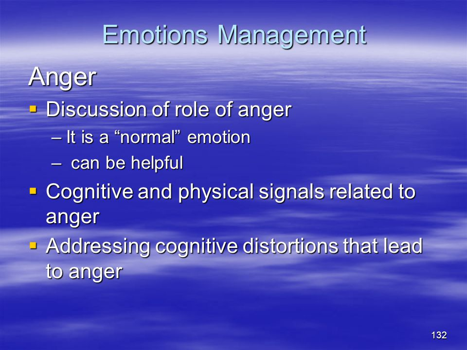 Emotions Management Anger Discussion of role of anger