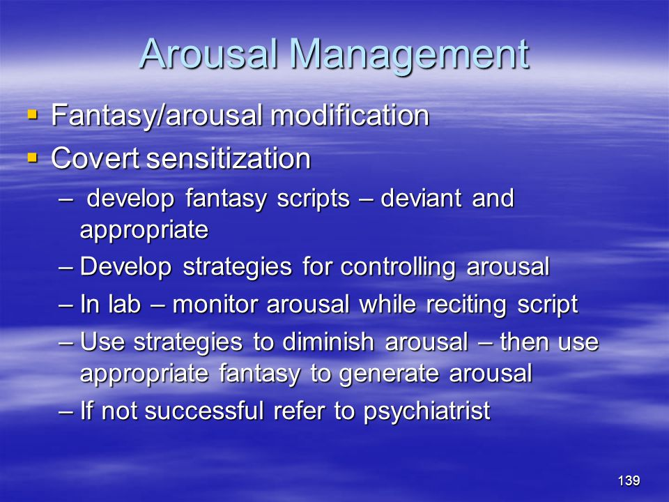 Arousal Management Fantasy/arousal modification Covert sensitization