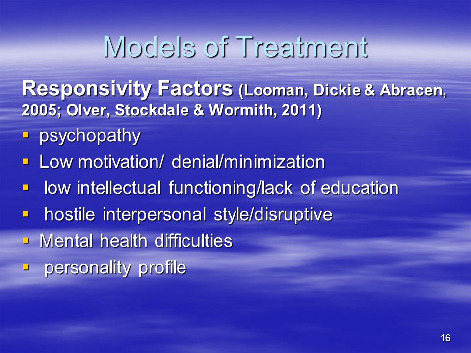 Models of Treatment Responsivity Factors (Looman, Dickie & Abracen, 2005; Olver, Stockdale & Wormith, 2011)