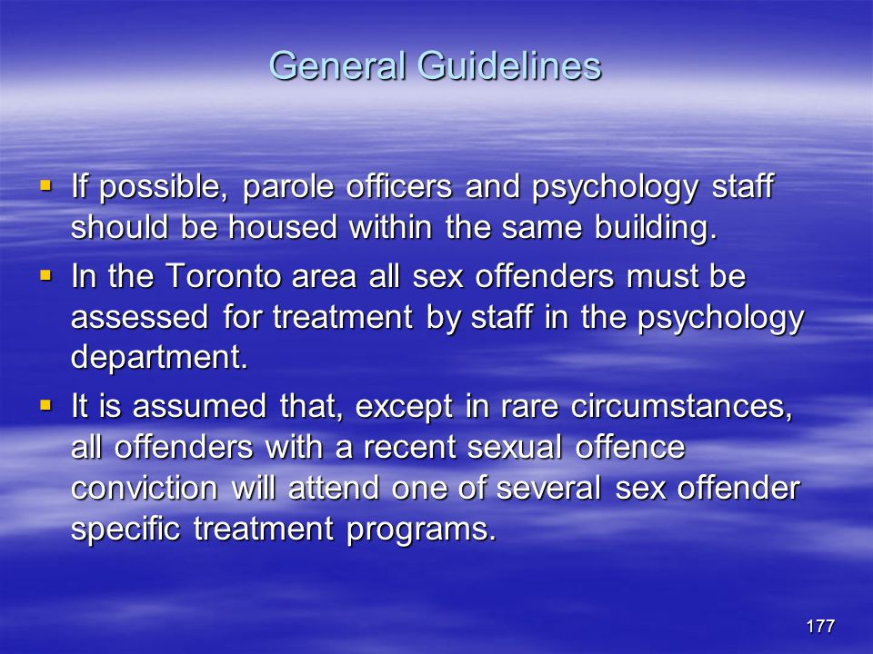 General Guidelines If possible, parole officers and psychology staff should be housed within the same building.