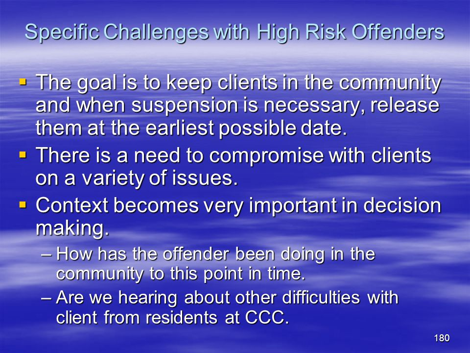 Specific Challenges with High Risk Offenders