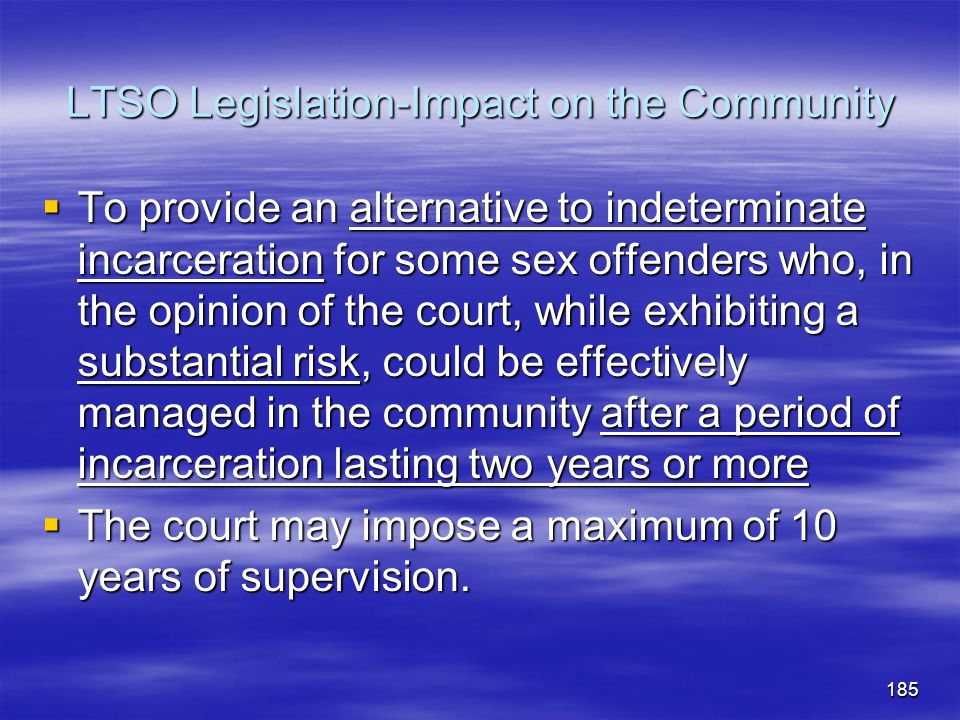 LTSO Legislation-Impact on the Community