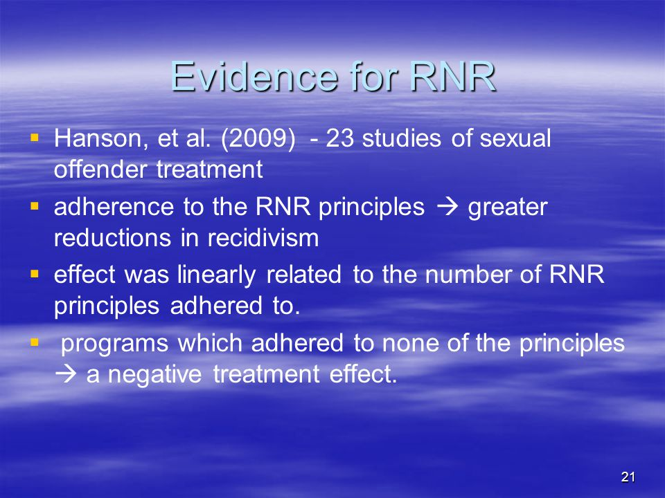 Evidence for RNR Hanson, et al. (2009) - 23 studies of sexual offender treatment.